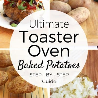 The Ultimate Guide to Toaster Oven Baked Potatoes