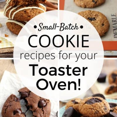 Small Batch Cookie Recipes for Your Toaster Oven (Because Size Matters!)