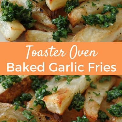 Toaster Oven Garlic Fries (With Roasted Garlic)