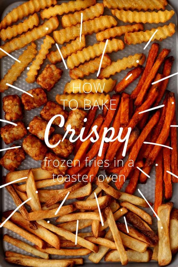 3 Toaster Oven Tips For Baking Crispy Frozen Fries