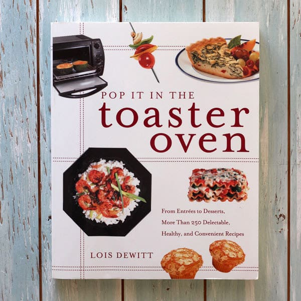 Toaster Oven Essentials - Pop It In The Toaster Oven Short Cookbook Review