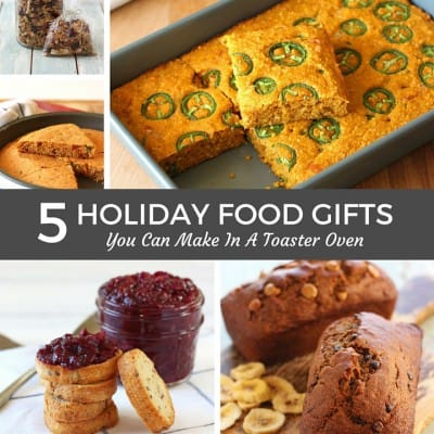 Holiday Food Gifts You Can Make in a Toaster Oven