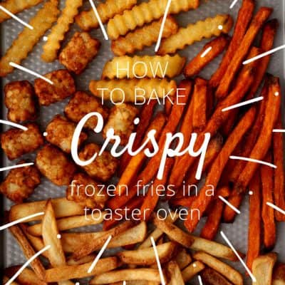 3 Toaster Oven Tips For Baking Epic Frozen Fries (aka Crispy!)