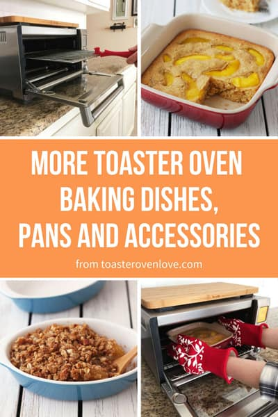 Toaster Oven Resources - Baking Dishes, Pans and Accessory Ideas