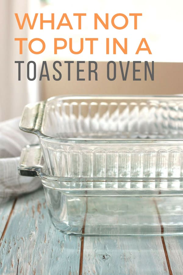 Curious about what you should never use in a toaster oven? You'll be surprised by the materials and baking dishes that don't belong in your fabulous little oven.